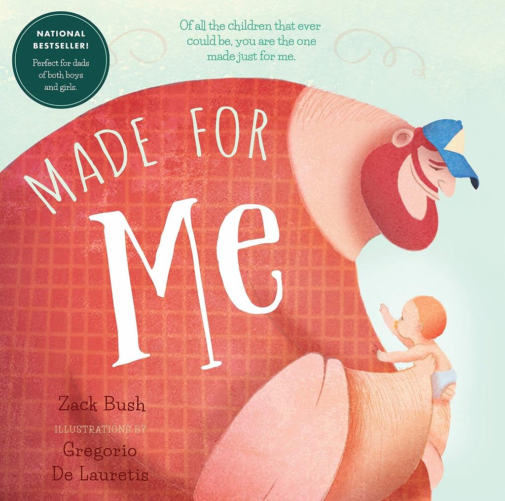 Made For Me By Zack Bush (Hardcover: Ages 1-3)