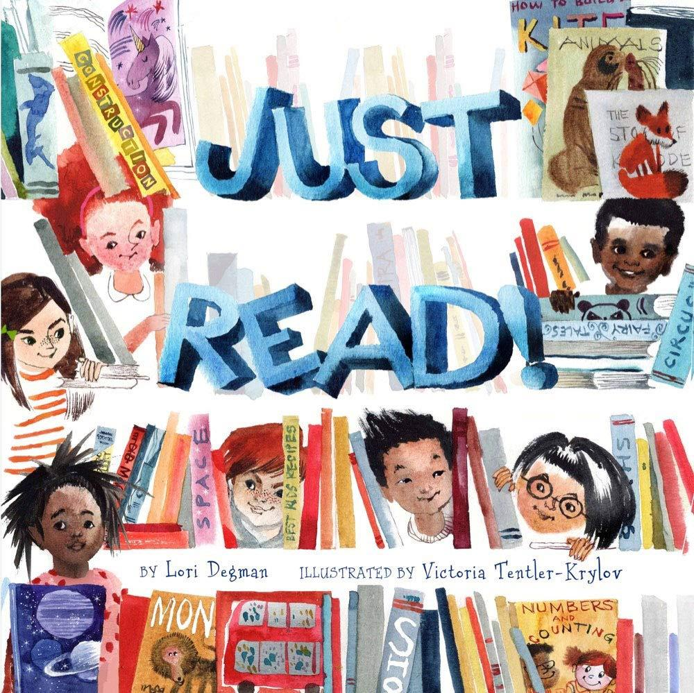 Just Read! By Lori Degman (Hardcover: Ages 5+)
