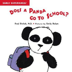 Does a Panda Go to School by Fred Ehrlich MD - Kids Book Nook