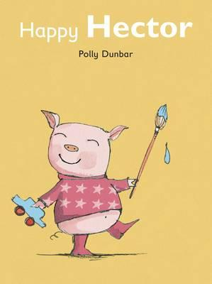 Happy Hector by Polly Dunbar - Kids Book Nook