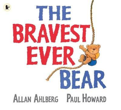 The Bravest Ever Bear by Allan Ahlberg - Kids Book Nook
