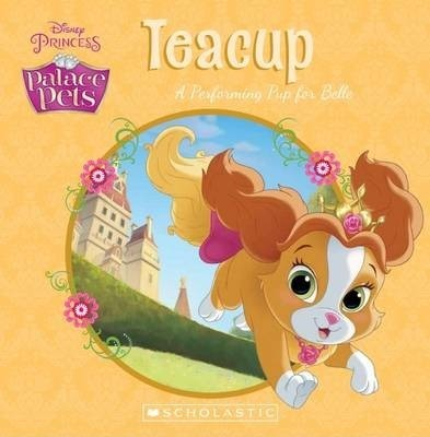 Disney Princess - Teacup - A Performing Pup for Belle - Kids Book Nook