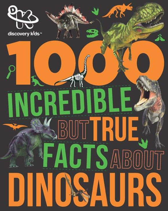 Discovery Kids 1000 Incredible But True Facts About Dinosaurs - Kids Book Nook