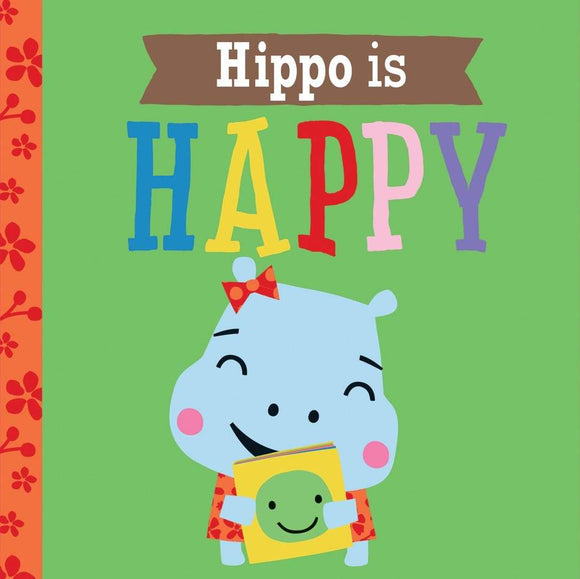 Hippo is Happy by Rosie Greening - Kids Book Nook