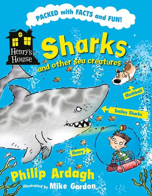 Henry's House - Sharks and Other Sea Creatures by Philip Ardagh - Kids Book Nook