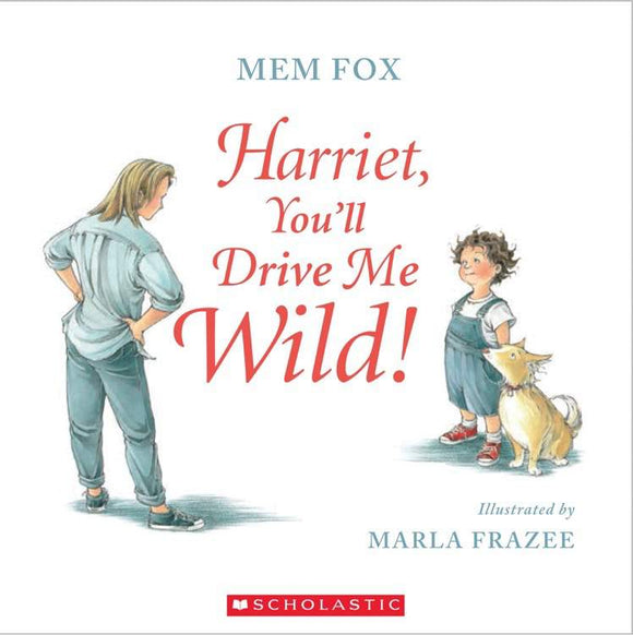 Harriet, You'll Drive Me Wild!  by Mem Fox - Kids Book Nook