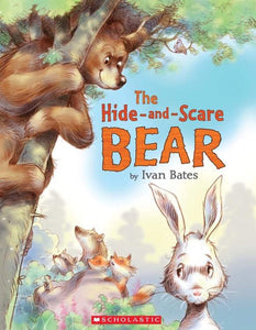 The Hide-and-Scare Bear by Ivan Bates - Kids Book Nook