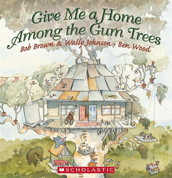 Give Me a Home Among the Gum Trees by Bob Brown & Wally Johnson