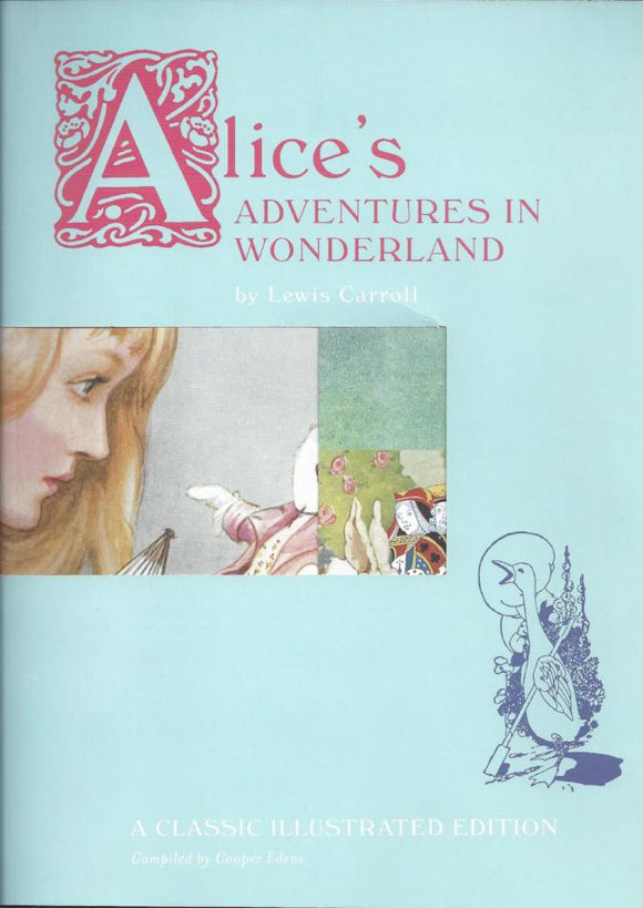 Alice's Adventures in Wonderland by Lewis Carroll - A Classic Illustrated Edition - Kids Book Nook