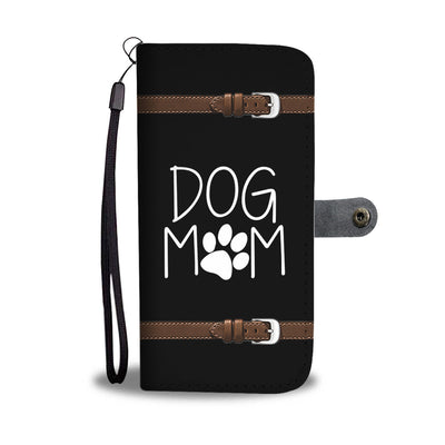 I Am A Dog Mom - Wallet Style Phone Case