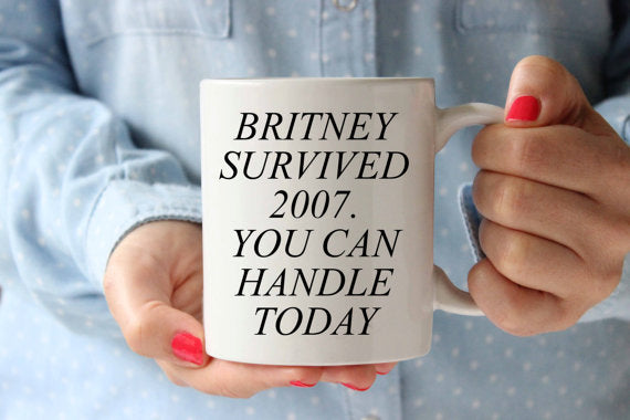 Britney Survived 2007 Coffee Mug