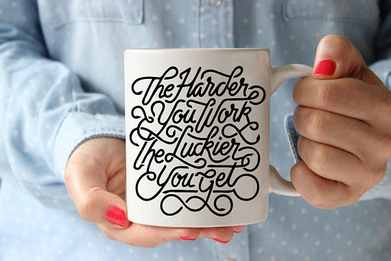 The Harder You Work Coffee Mug