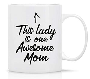 This Lady is One Awesome Mom Mug