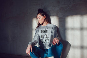 Coffee Before Talkie Sweatshirt