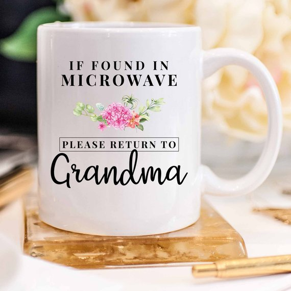 If Found In Microwave Please Return to Grandma Mug
