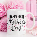 Happy First Mother's Day Coffee Mug