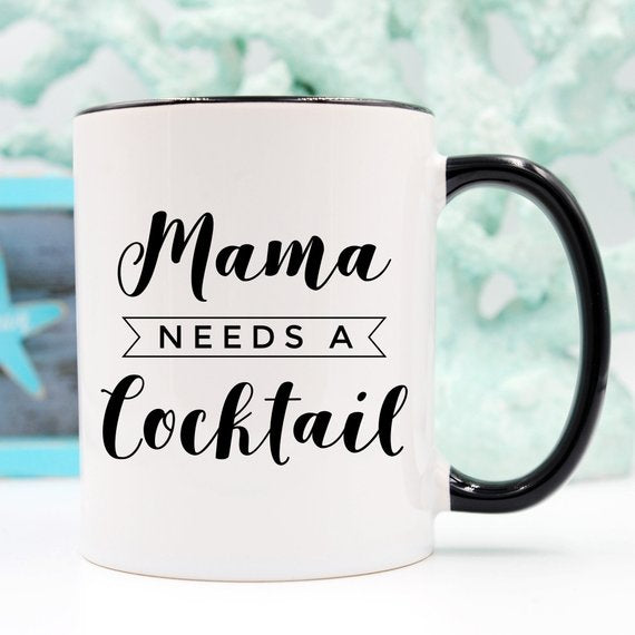 Mama Needs A Cocktail Mug