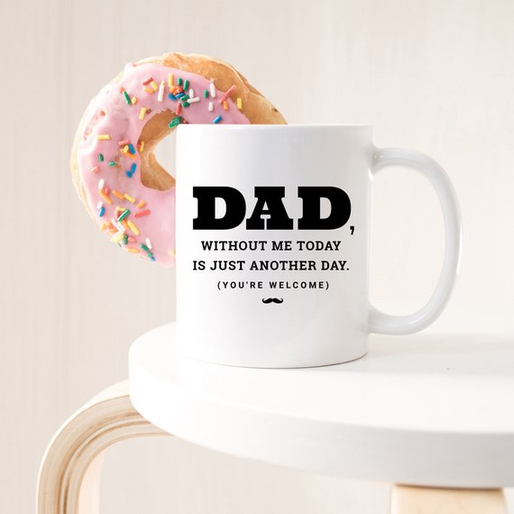 Dad, Without Me Coffee Mug