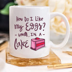 How Do I Like My Eggs Mug