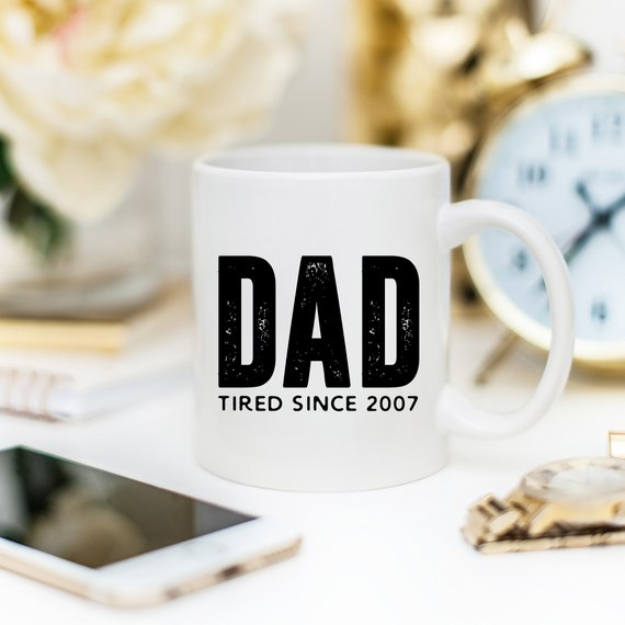 Dad Tired Since 2007 Coffee Mug