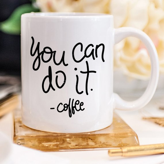 You Can Do It Coffee Mug