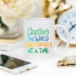 Changing The World One Diaper At A Time Mug