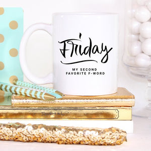 Friday, My Second Favorite F-Word Mug
