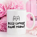 Need Coffee Right Meow Coffee Mug