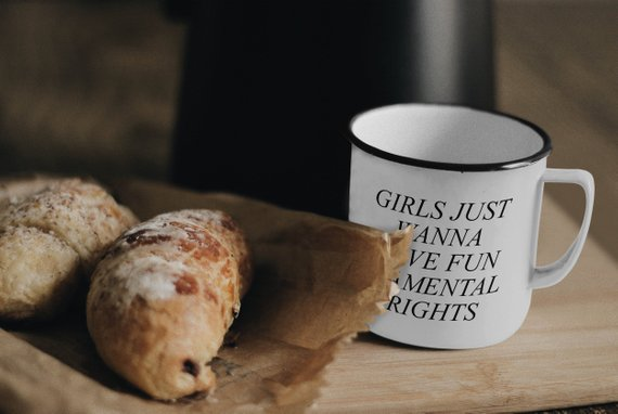Girls Just Wanna Have Fun Mug