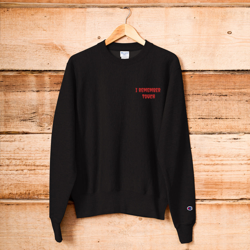 Champion ( I remember Touch) Sweatshirt