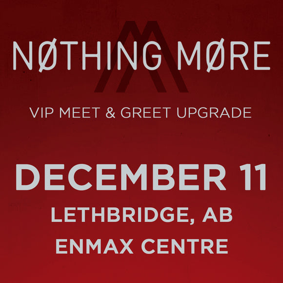 VIP Upgrade: December 11 - Lethbridge, AB
