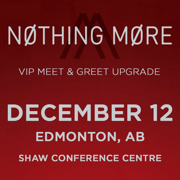 VIP Upgrade: December 12 - Edmonton, AB