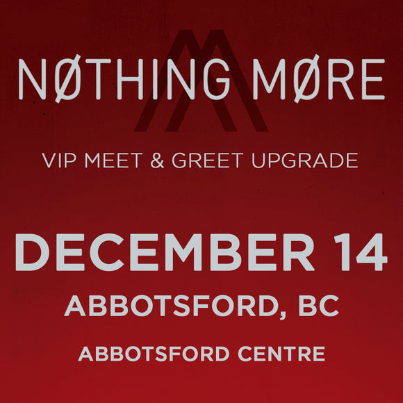 VIP Upgrade: December 14 - Abbotsford, BC