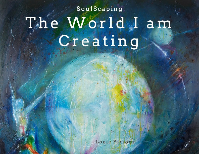 SoulScaping - The World I Am Creating