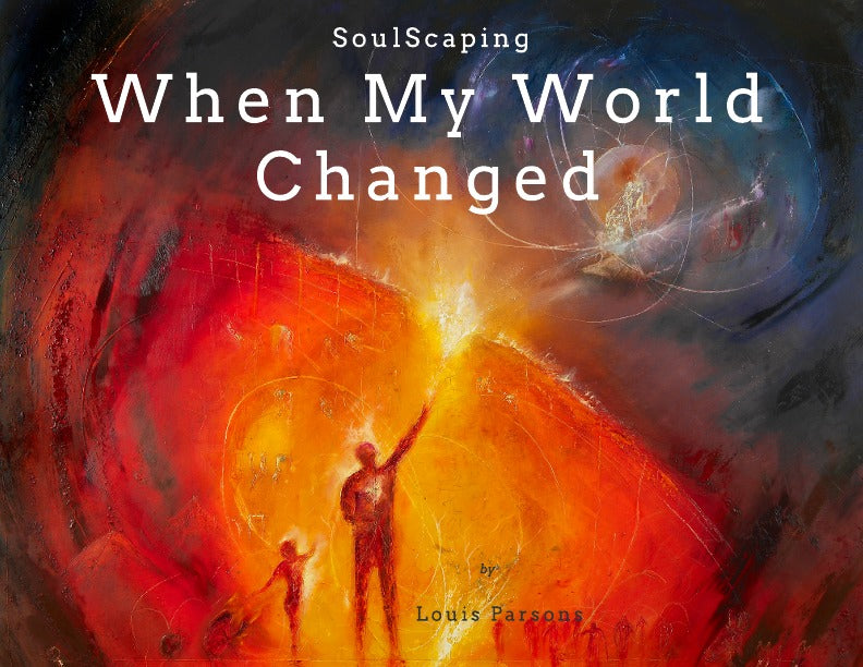 SoulScaping - When My World Changed