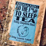 Go The F*%@ To Sleep Tea - Kiddy Sleeptime Blend