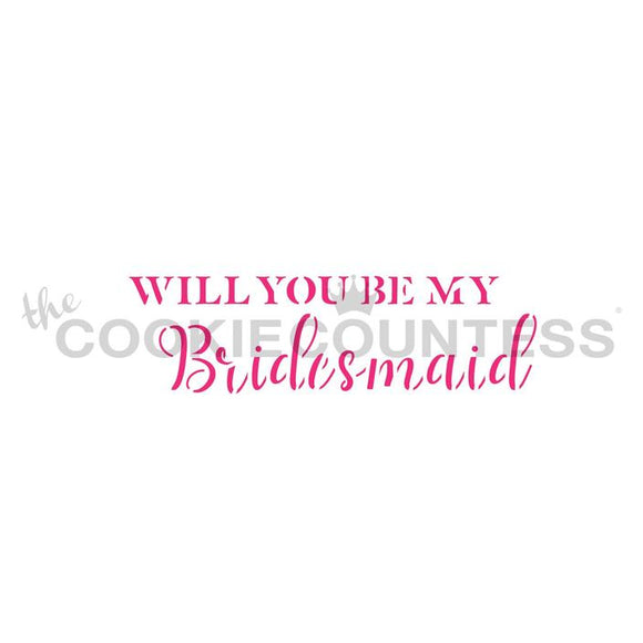 'Will You Be My Bridesmaid' Stencil