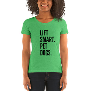 LIFT SMART. PET DOGS. LADIES TEE
