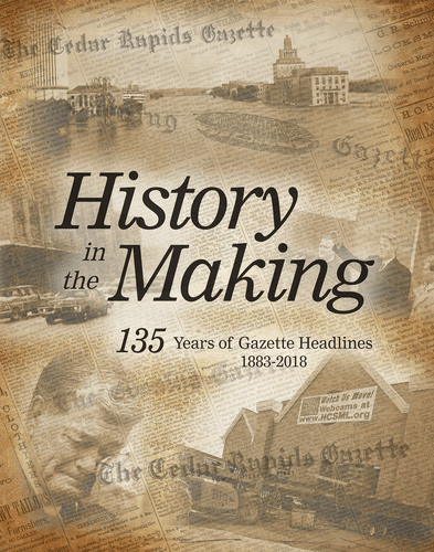 Cedar Rapids History in the Making softcover book from The Gazette 135 years of Gazette Headlines
