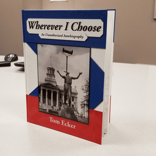 Wherever I Choose - An Unauthorized Autobiography by Tom Ecker