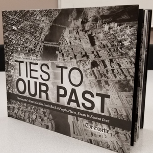 Ties to Our Past Hardcover Book The Gazette Cedar Rapids