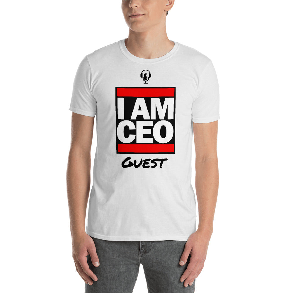 I AM CEO Podcast Guest - T-Shirt: Short-Sleeve Unisex T-Shirt