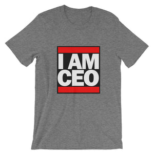 I AM CEO: Short-Sleeve Unisex T-Shirt