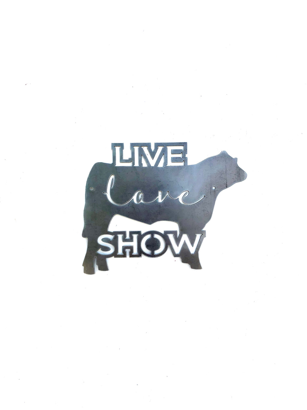 """Live, Love, Show"" Show Animal Metal Sign"