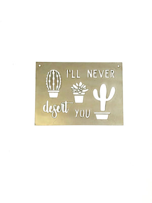 I'll Never Desert You Succulent Metal Sign