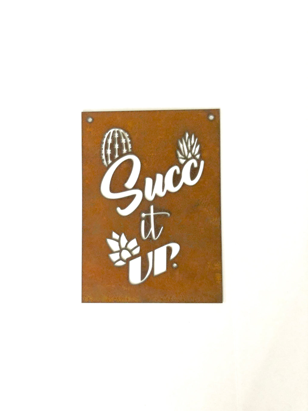 """Succ it up"" succulent Metal Sign"
