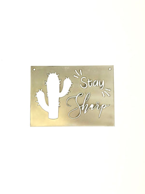 Stay Sharp Succulent Metal Sign
