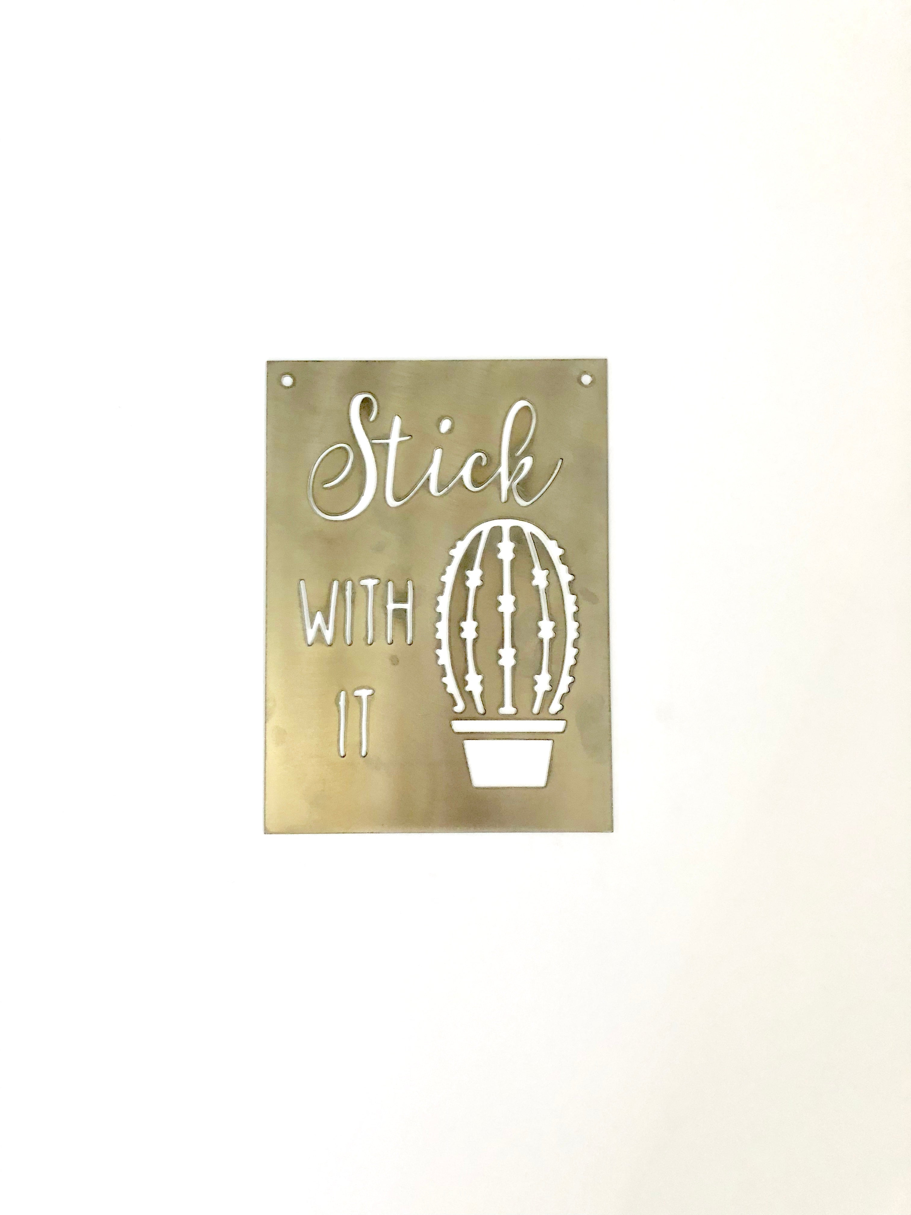 Stick With It Succulent Metal Sign