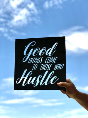 Good things come to those who hustle Metal Sign, inspirational quotes, inspiring words, rustic home decor, unique gift, metal
