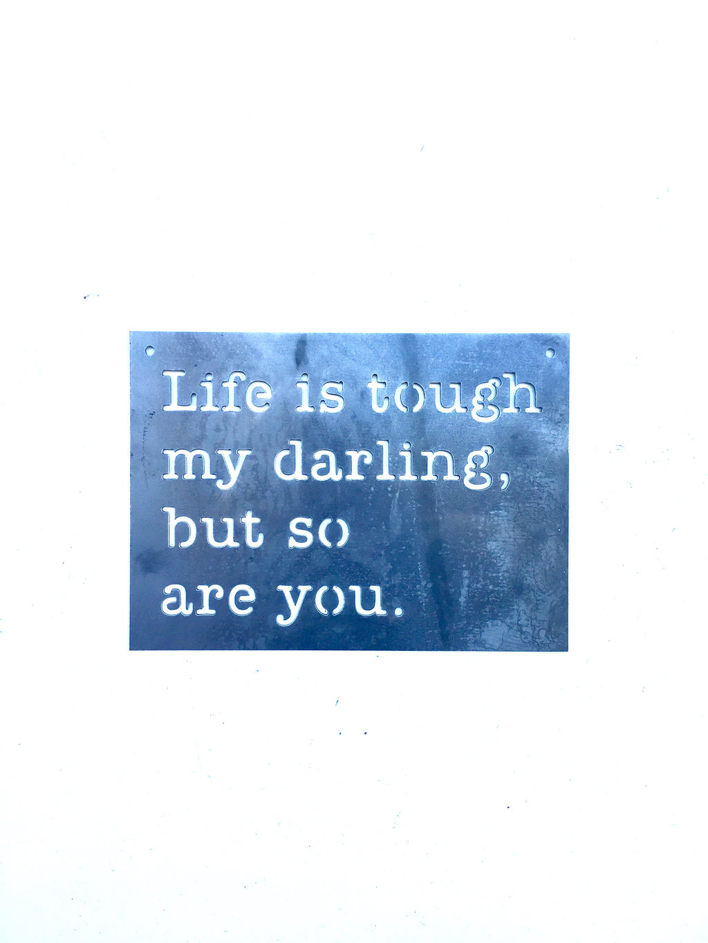 Life is Tough, My Darling Rectangular Metal Sign